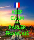 KEEP CALM AND PARLER FRANCAIS - Personalised Tea Towel: Premium