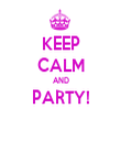 KEEP CALM AND PARTY!  - Personalised Tea Towel: Premium