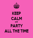 KEEP CALM and  PARTY ALL THE TIME - Personalised Tea Towel: Premium