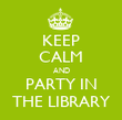 KEEP CALM AND PARTY IN THE LIBRARY - Personalised Tea Towel: Premium
