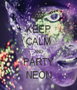 KEEP CALM AND PARTY NEON - Personalised Tea Towel: Premium