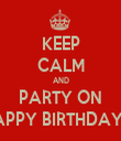 KEEP CALM AND PARTY ON HAPPY BIRTHDAY ♥  - Personalised Tea Towel: Premium