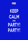 KEEP CALM AND PARTY! PARTY! - Personalised Tea Towel: Premium