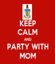 KEEP CALM AND PARTY WITH MOM - Personalised Tea Towel: Premium