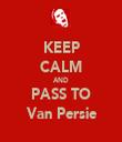 KEEP CALM AND PASS TO Van Persie - Personalised Tea Towel: Premium