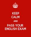 KEEP CALM AND PASS YOUR  ENGLISH EXAM - Personalised Tea Towel: Premium
