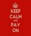 KEEP CALM AND PAY ON - Personalised Tea Towel: Premium
