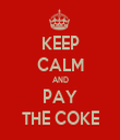 KEEP CALM AND PAY THE COKE - Personalised Tea Towel: Premium