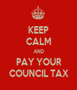 KEEP CALM AND PAY YOUR COUNCIL TAX - Personalised Tea Towel: Premium