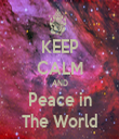 KEEP CALM AND Peace in The World - Personalised Tea Towel: Premium