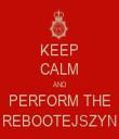 KEEP CALM AND PERFORM THE REBOOTEJSZYN - Personalised Tea Towel: Premium