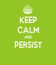 KEEP CALM AND PERSIST  - Personalised Tea Towel: Premium