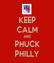 KEEP CALM AND PHUCK PHILLY - Personalised Tea Towel: Premium
