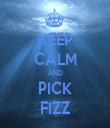 KEEP CALM AND PICK FIZZ - Personalised Tea Towel: Premium