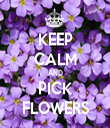 KEEP CALM AND PICK FLOWERS - Personalised Tea Towel: Premium