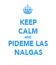 KEEP CALM AND PIDEME LAS NALGAS - Personalised Tea Towel: Premium