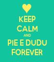 KEEP CALM AND PIE E DUDU FOREVER - Personalised Tea Towel: Premium