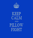 KEEP CALM AND PILLOW FIGHT - Personalised Tea Towel: Premium