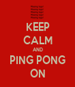 KEEP CALM AND PING PONG ON - Personalised Tea Towel: Premium