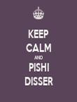 KEEP CALM AND PISHI DISSER - Personalised Tea Towel: Premium