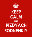 KEEP CALM AND PIZDYACH RODNENKIY - Personalised Tea Towel: Premium