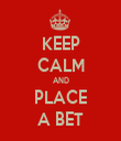 KEEP CALM AND PLACE A BET - Personalised Tea Towel: Premium