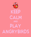 KEEP CALM AND PLAY ANGRYBIRDS - Personalised Tea Towel: Premium