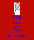 Keep Calm And Play Badminton! - Personalised Tea Towel: Premium