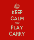 KEEP CALM AND PLAY CARRY - Personalised Tea Towel: Premium
