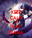 KEEP CALM AND PLAY DIANA - Personalised Tea Towel: Premium