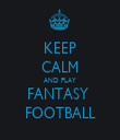 KEEP CALM AND PLAY FANTASY  FOOTBALL - Personalised Tea Towel: Premium