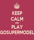 KEEP CALM AND PLAY GOSUPERMODEL - Personalised Tea Towel: Premium