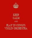 KEEP CALM AND PLAY IN CONGI'S VIOLIN ORCHESTRA - Personalised Tea Towel: Premium