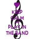 KEEP CALM AND PLAY IN THE BAND - Personalised Tea Towel: Premium