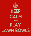 KEEP CALM AND PLAY LAWN BOWLS - Personalised Tea Towel: Premium