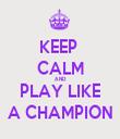 KEEP  CALM AND PLAY LIKE A CHAMPION - Personalised Tea Towel: Premium