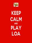 KEEP CALM AND  PLAY   LOA  - Personalised Tea Towel: Premium
