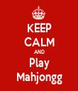 KEEP CALM AND Play Mahjongg - Personalised Tea Towel: Premium