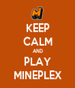 KEEP CALM AND PLAY MINEPLEX - Personalised Tea Towel: Premium