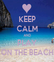 KEEP CALM AND PLAY ON THE BEACH - Personalised Tea Towel: Premium