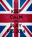 KEEP CALM AND PLAY PES 2014 - Personalised Tea Towel: Premium