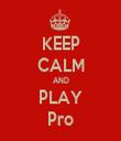 KEEP CALM AND PLAY Pro - Personalised Tea Towel: Premium