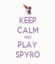 KEEP CALM AND PLAY SPYRO - Personalised Tea Towel: Premium