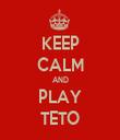KEEP CALM AND PLAY TETO - Personalised Tea Towel: Premium