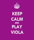KEEP CALM AND PLAY VIOLA - Personalised Tea Towel: Premium