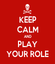 KEEP CALM AND PLAY YOUR ROLE - Personalised Tea Towel: Premium