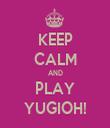KEEP CALM AND PLAY YUGIOH! - Personalised Tea Towel: Premium