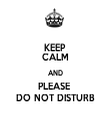 KEEP CALM AND PLEASE  DO NOT DISTURB - Personalised Tea Towel: Premium