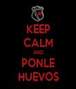 KEEP CALM AND PONLE HUEVOS - Personalised Tea Towel: Premium