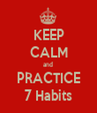 KEEP CALM and  PRACTICE 7 Habits - Personalised Tea Towel: Premium